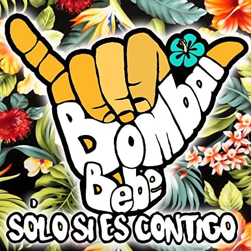 BOMBAI Feat. BEBE Solo si es contigo