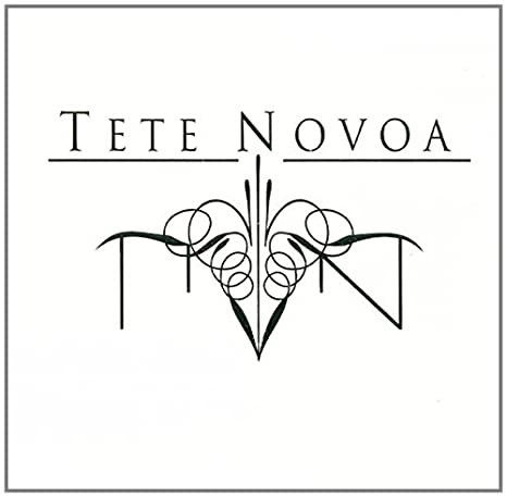 TETE NOVOA Tete Novoa