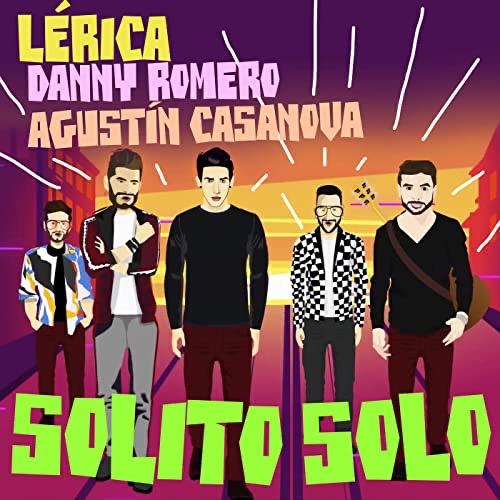 LÉRICA Feat DANNY ROMERO Y AGUSTIN CASANOVA Solito solo