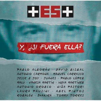VARIOS ARTISTAS (SHAKIRA, LAURA PAUSINI, JUANES, PABLO ALBORÁN, MALÚ, DAVID BISBAL...) Y, ¿Si Fuera Ella?